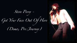 Steve Perry - Get Your Face Out Of Here (Demo, Pre-Journey)