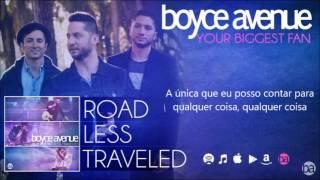 Boyce Avenue - Your biggest fan (tradução)
