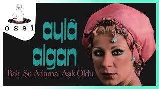 Ayla Algan / Bak Şu Adama Aşık Oldu