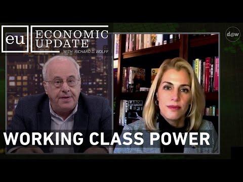 Economic Update: Working Class Power