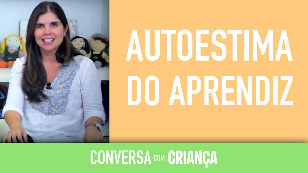 Autoestima do aprendiz | Conversa com Criança | Psicóloga Infantil Daniella Freixo de Faria