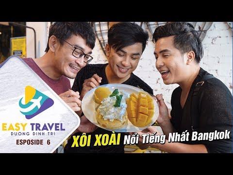 Xôi Xoài Nổi Tiếng Nhất Bangkok | The Best Mango Sticky Rice In Bangkok | Easy Travel Tập 6