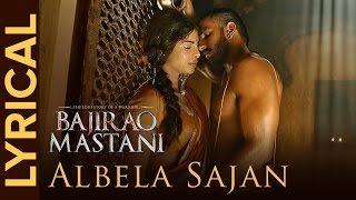 Albela Sajan   Full Song with Lyrics   Bajirao Mastani - YouTube