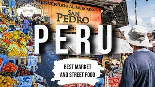 PERU: ULTIMATE San Pedro Market + STREET FOOD Tour in Cusco   Peru 2019 Vlog