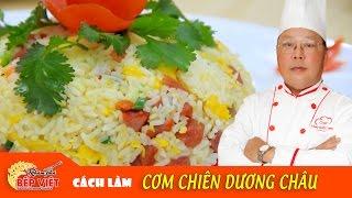 Cách làm Cơm Chiên Dương Châu ngon và hấp dẫn - Chef Vinh | How to make Yangzhou fried rice