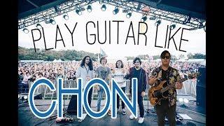 How To Play Guitar Like Chon!