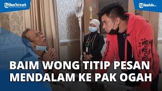 Jenguk Pak Ogah yang Sakit, Baim Wong Beri Kejutan hingga Uang Segepok dan Titip Pesan Mendalam