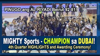 Mighty SPORTS - CHAMPION sa DUBAI! - 4th Qtr. Highlights and Awarding Ceremony!