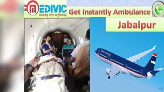 Air Ambulance Service in Bhopal and Jabalpur-Medivic-Aviation