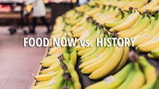 Food Now vs. History