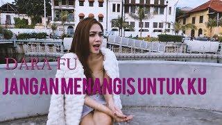 Jangan Menangis Untuk Ku Dara Fu Dangdut Cover