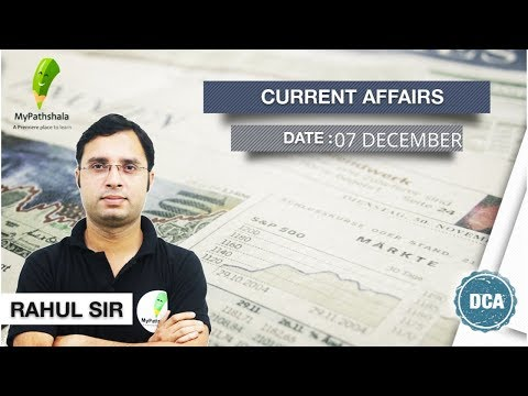 07 DECEMBER 2019 ||| DAILY CURRENT AFFAIRS ||| ONE LINER WITH QUIZ BY RAHUL SIR