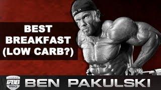 Ben Pakulski Is The Best Breakfast Low Carb?