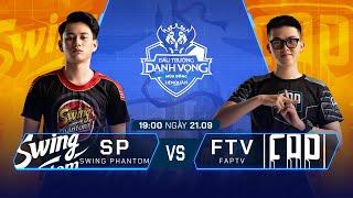 Swing Phantom vs FAPtv | SP vs FTV [Vòng 14 - 21.09] - ĐTDV Mùa Đông 2019