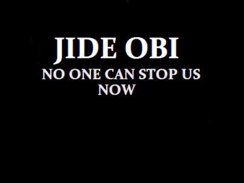 Jide Obi – No One Can Stop Us Now
