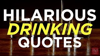 Hilarious Drinking Quotes