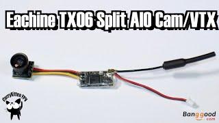 Eachine TX06 Split AIO FPV Cam/VTX. Supplied by Banggood