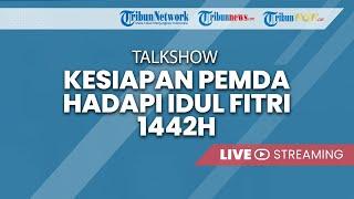 Talkshow: Kesiapan Pemerintah Daerah Menghadapi Libur Idulfitri 1442 H