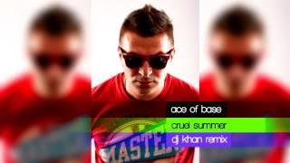 Ace Of Base - cruel summer (Dj Khan remix)