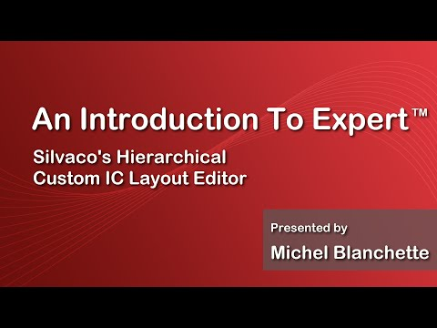 An Introduction to Expert - Silvaco's Hierarchical Custom IC Layout Editor