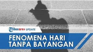 Jadwal Fenomena Hari Tanpa Bayangan di Bulan Oktober 2019 dari Jakarta Sampai Denpasar