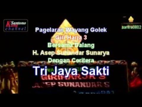 Download Tri Jaya Sakti Wayang Golek Giri Harja 3 Dalang H Asep Sunandar Sunarya