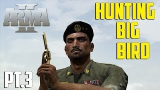 ARMA 2 - Hunting Big Bird Pt.3