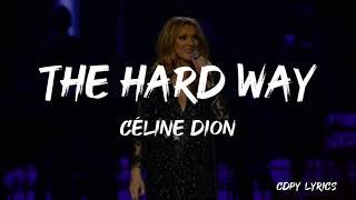 Céline Dion   The Hard Way (Lyrics)