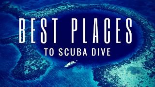 Best Places To Scuba Dive | Living The Salt Life