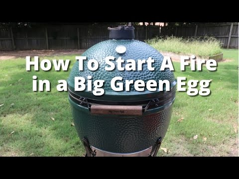 How to Build a Fire in the Big Green Egg | How to Light the Big Green Egg