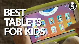 Best Tablets for Kids 2019