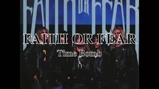 FAITH OR FEAR - Time Bomb