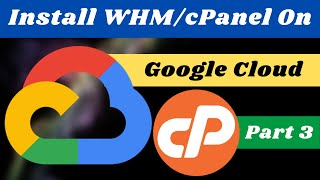 How To Install WHM/cPanel On Google Cloud in Hindi/Urdu #3