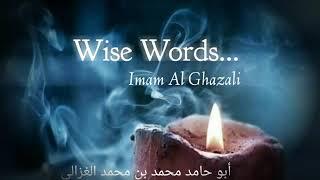 Imam Al Ghazali ~Wise Words. (Sufi Quotes)