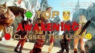"""Black Desert Mobile KR (검은사막 모바일) - Top Awakening Classes Tier list. """"And the best one IS..."""""""