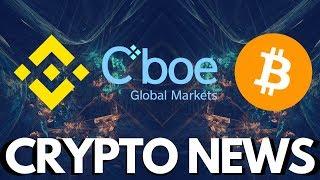 CBOE Bitcoin ETF re-filed, buy Cryptocurrency on Binance using VISA or MasterCard - Crypto News