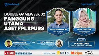 SUPER GAME FPL: Double Gameweek 32, Panggung Utama Aset FPL Tottenham Hotspur