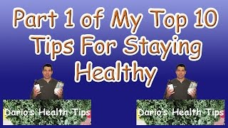 My 10 Tips on Staying Healthy Part 1 (Healthy Living Tips with Dario Cann)