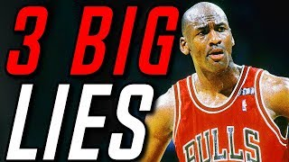 The 3 BIGGEST LIES Told About Michael Jordan