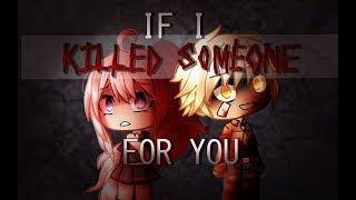 If I Killed Someone For You - Gacha Life Music Video || GLMV