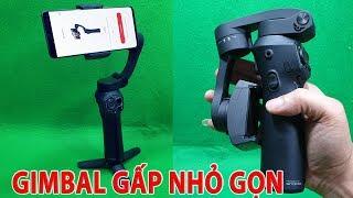 Trên Tay Gimbal Chống Rung cho Anh Em Làm Vlog bằng điện thoại, Gấp nhỏ gọn