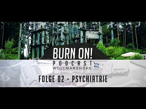 Burn On! Folge 02 – Psychiatrie & Psychosomatik.