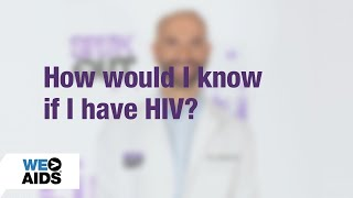 #AskTheHIVDoc: How Would I Know If I Have HIV? (1:00)