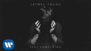 Jaymes Young   Feel Something [Official Audio]