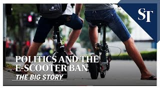 Politics and the e-scooter ban | THE BIG STORY | The Straits Times