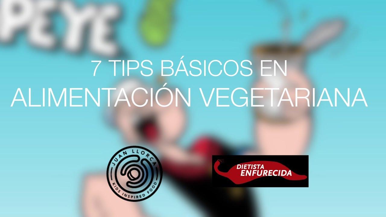 7 TIPS BÁSICOS EN ALIMENTACIÓN VEGETARIANA/VEGANA.  Con @Dietistaenfurecida