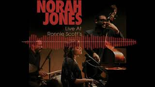 Norah Jones   Live At Ronnie Scott's (full Album)