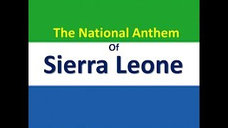The National Anthem of Sierra Leone Instrumental with lyrics