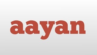 aayan meaning and pronunciation