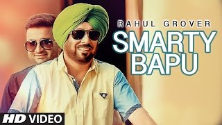 Smarty Bapu  Rahul Grover